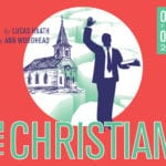 THE CHRISTIANS by Lucas Hnath; directed by Ann Woodhead
