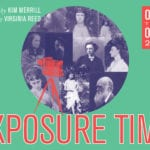 EXPOSURE TIME by Kim Merrill; directed by Virginia Reed